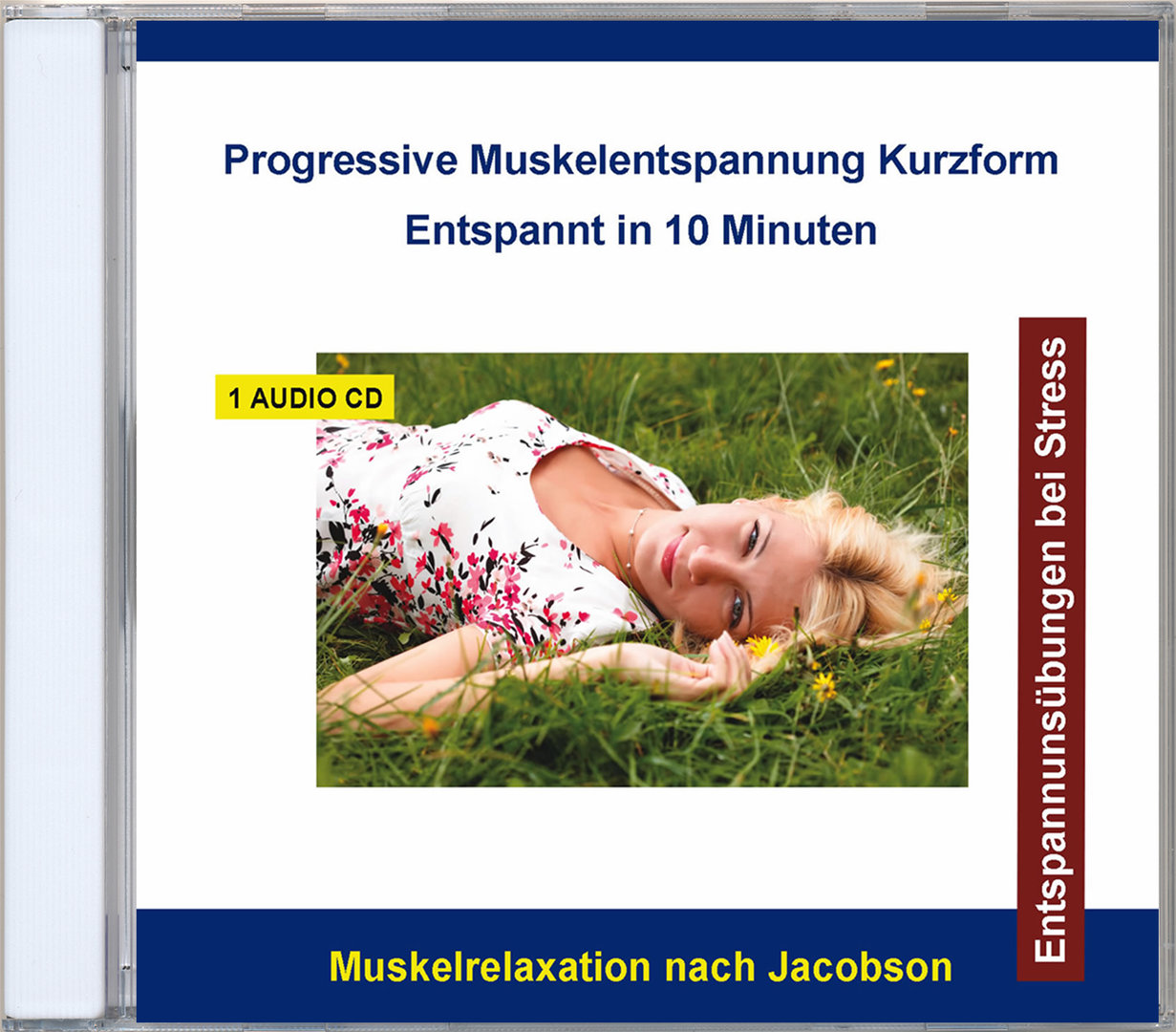 Progressive Muskelentspannung Kurzform - Entspannt in 10 Minuten - Audio-CD